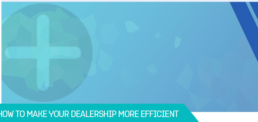 Making The Dealership More Efficient