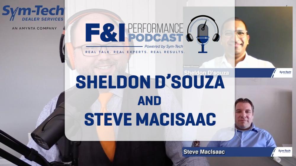 F&I – Episode 1 Sheldon D'Souza & Steve M