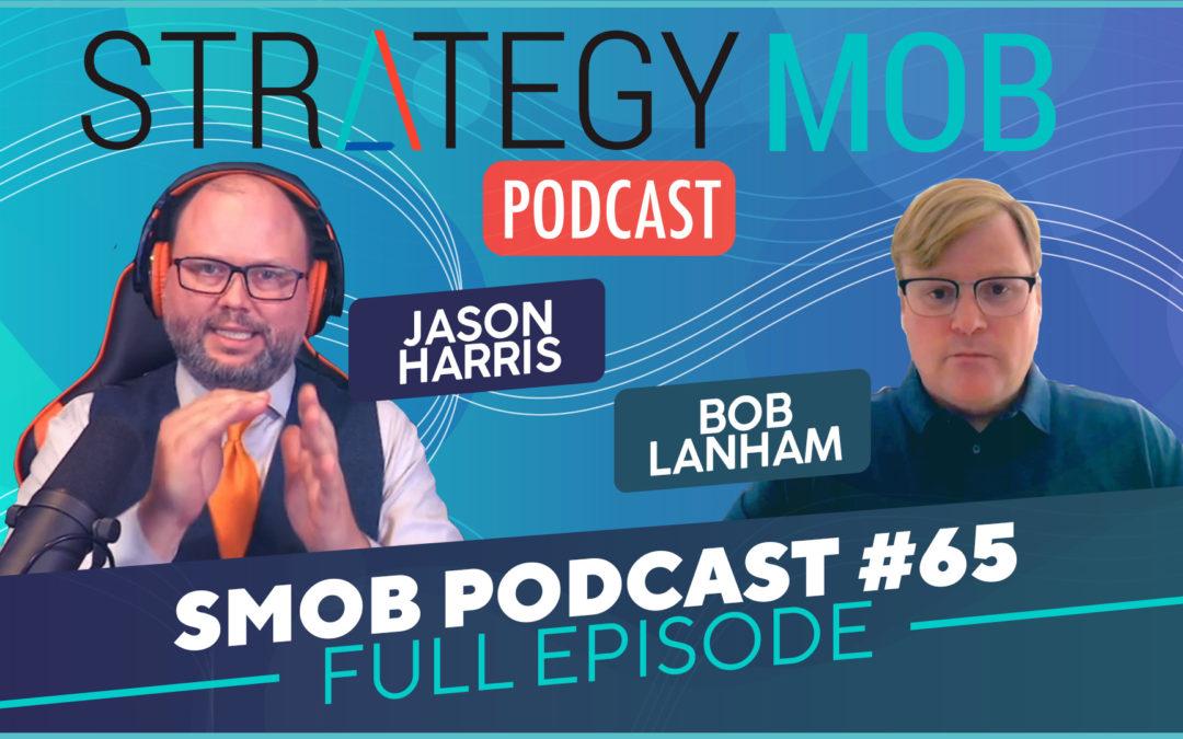 Episode 65 – Bob Lanham