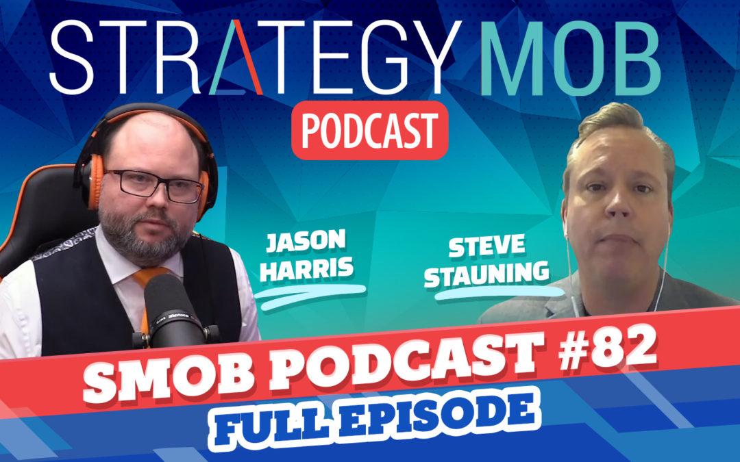 Episode 82 – Steve Stauning