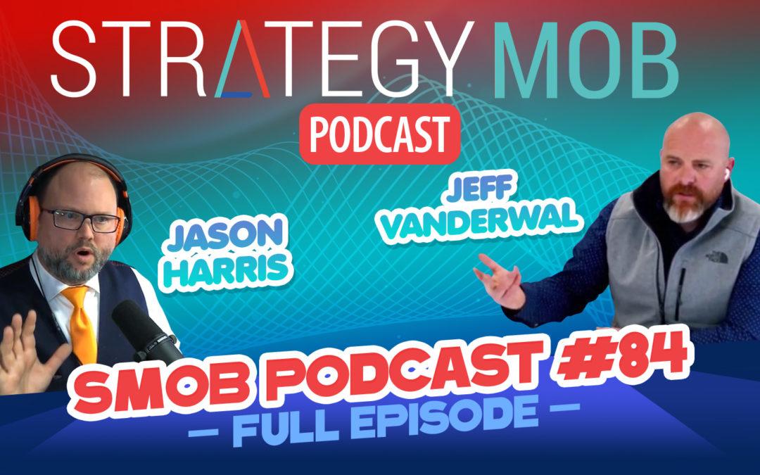 Episode 84 – Jeff VanderWal