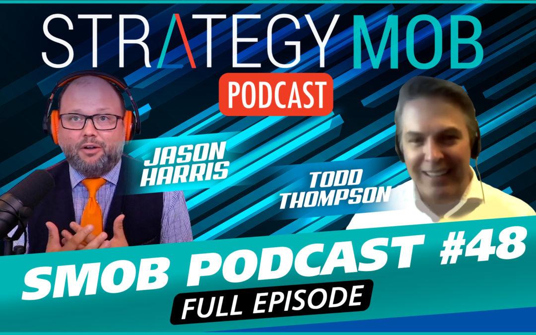 Episode 48 – Todd Thompson
