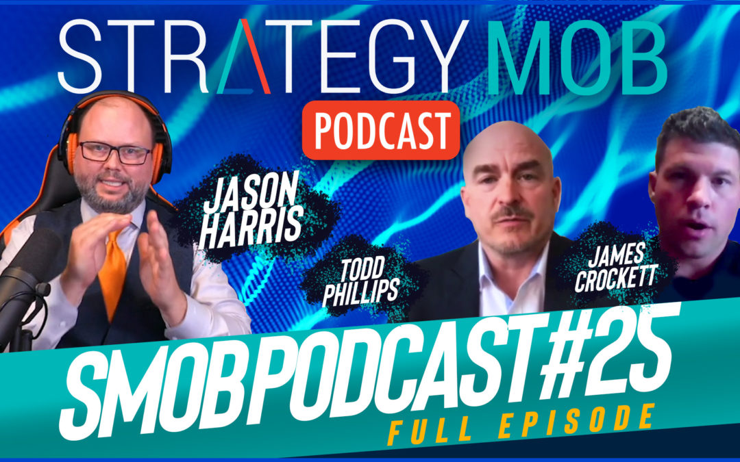 Episode 25 – Todd Phillips and James Crockett